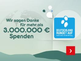 Wir sagen Danke für mehr als 3.000.000 € Spenden