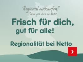 Frisch für Dich, gut für alle! Regionalität bei Netto